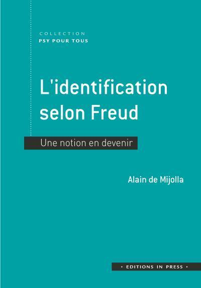 L'identification selon Freud ; une notion en devenir  - Alain De Mijolla
