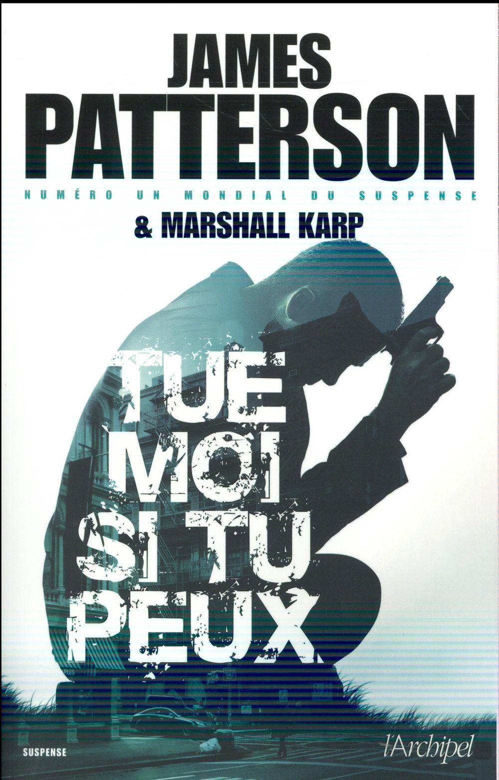 Tue-moi si tu peux  - James Patterson