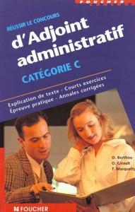 Reussir Le Concours D'Adjoint Administratif Categorie C  - Berthou  - Marquetty  - Girault
