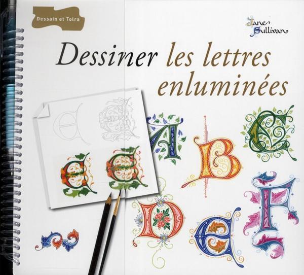 Livre dessiner les lettres enlumin es collectif - Dessiner l alphabet ...