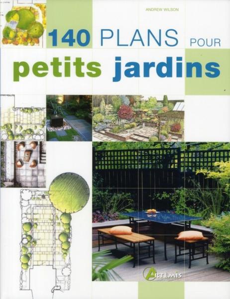 Livre 140 plans pour petits jardins andrew wilson for Plan pour jardin