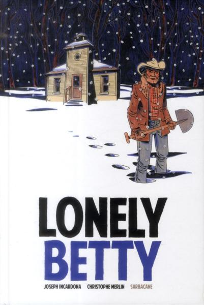 Lonely Betty  - Joseph Incardona  - Christophe Merlin