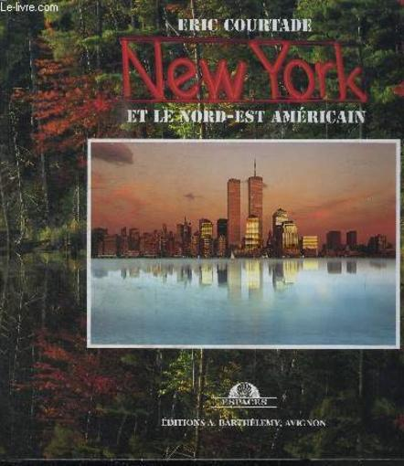 New York & Le Nord Est Americain  - Eric Courtade