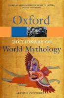 Dictionary of world mythology  - Arthur Cotterell