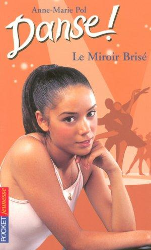 Livre danse le miroir bris anne marie pol for Le miroir brise