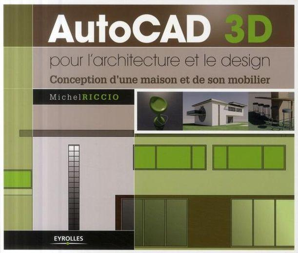 livre autocad 3d pour l 39 architecture et le design conception d 39 une maison et de son. Black Bedroom Furniture Sets. Home Design Ideas