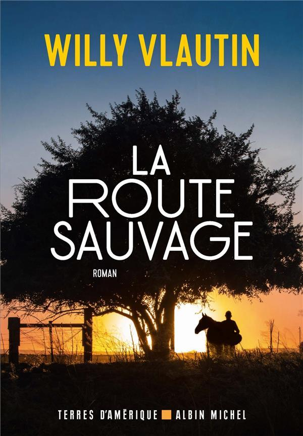 Vente  La route sauvage  - Willy Vlautin