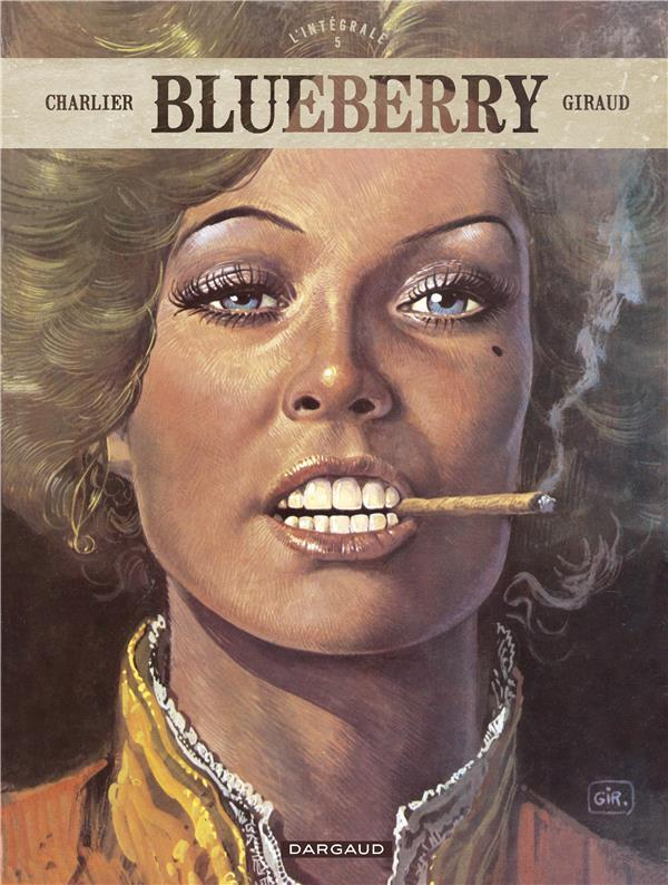 Blueberry ; INTEGRALE VOL.5  - Jean Giraud  - Jean-Michel Charlier