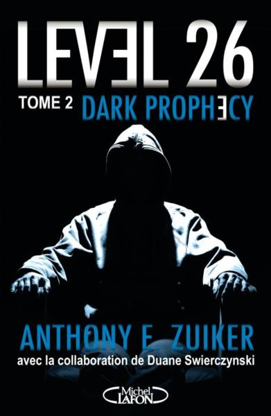 Level 26 t.2 ; dark prophecy  - Anthony E. Zuiker  - Duane Swierczynski