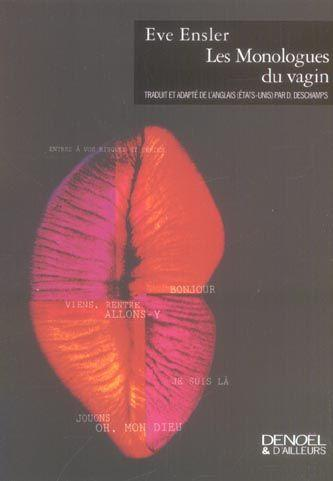 Eve Ensler - Les monologues du vagin