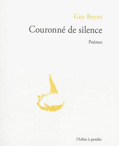 Couronne De Silence : Poemes  - Beyns Guy