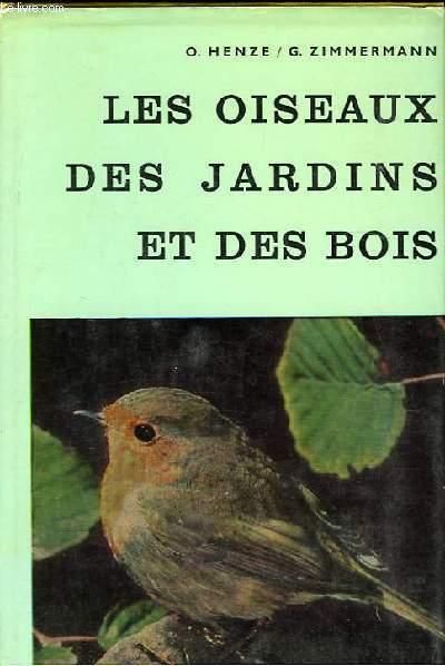 livre les oiseaux des jardins et des bois comment les observer les reconnaitre et les. Black Bedroom Furniture Sets. Home Design Ideas