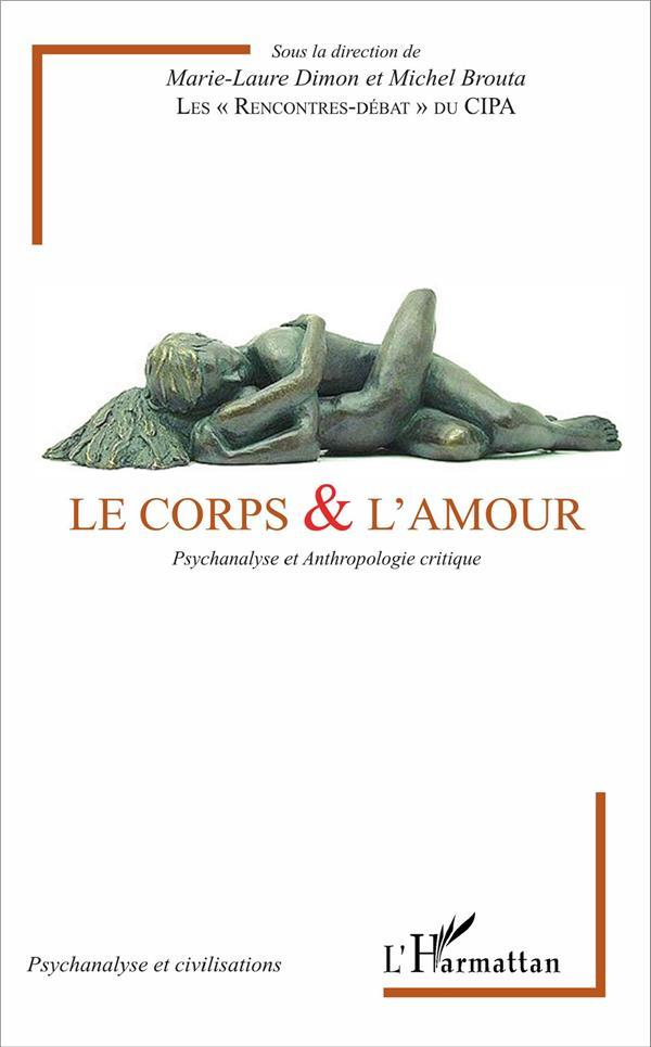Corps et l'amour ; psychanalyse et anthropologie critique  - Michel Brouta  - Marie-Laure Dimon