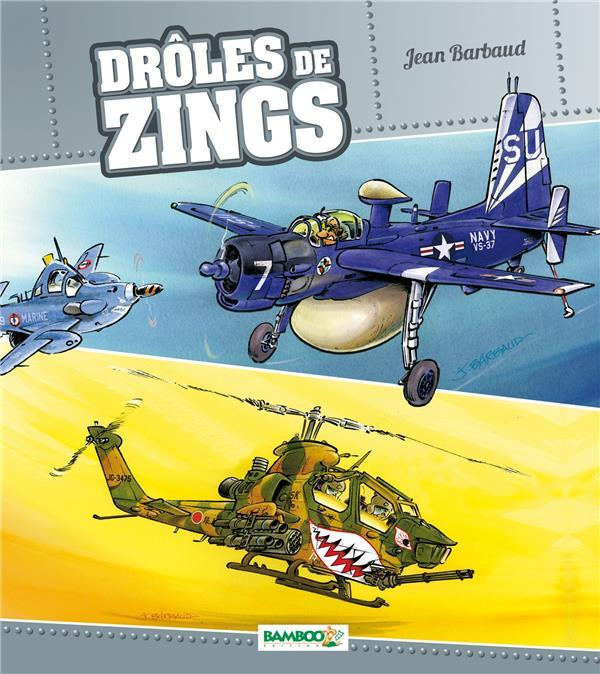 Drôles de zincs  - Jean Barbaud