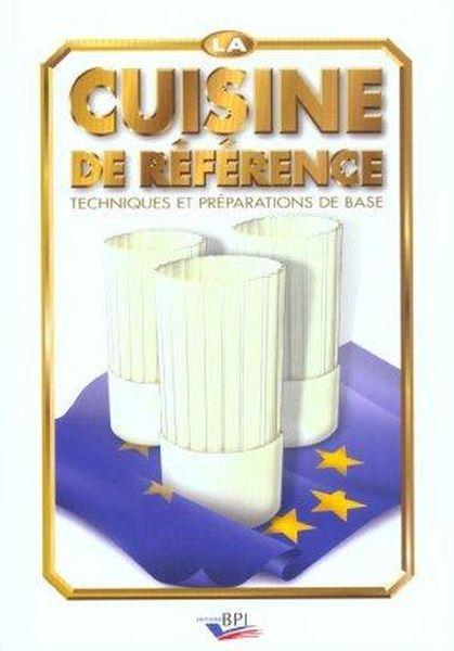 livre la cuisine de reference techn et prep base techniques et preparations de base michel