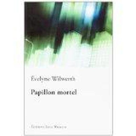Papillon Mortel  - Evelyne Wilwerth