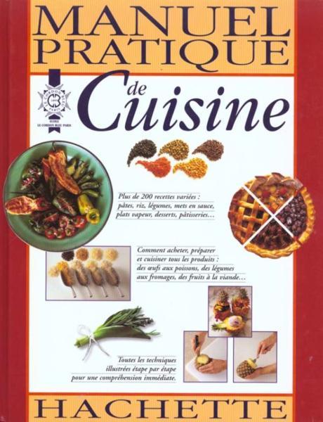Manuel pratique de cuisine ecole le cordon bleu livre - Livre de cuisine francaise en anglais ...