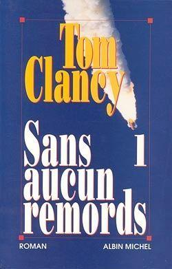 Sans aucun remords t01  - Tom Clancy