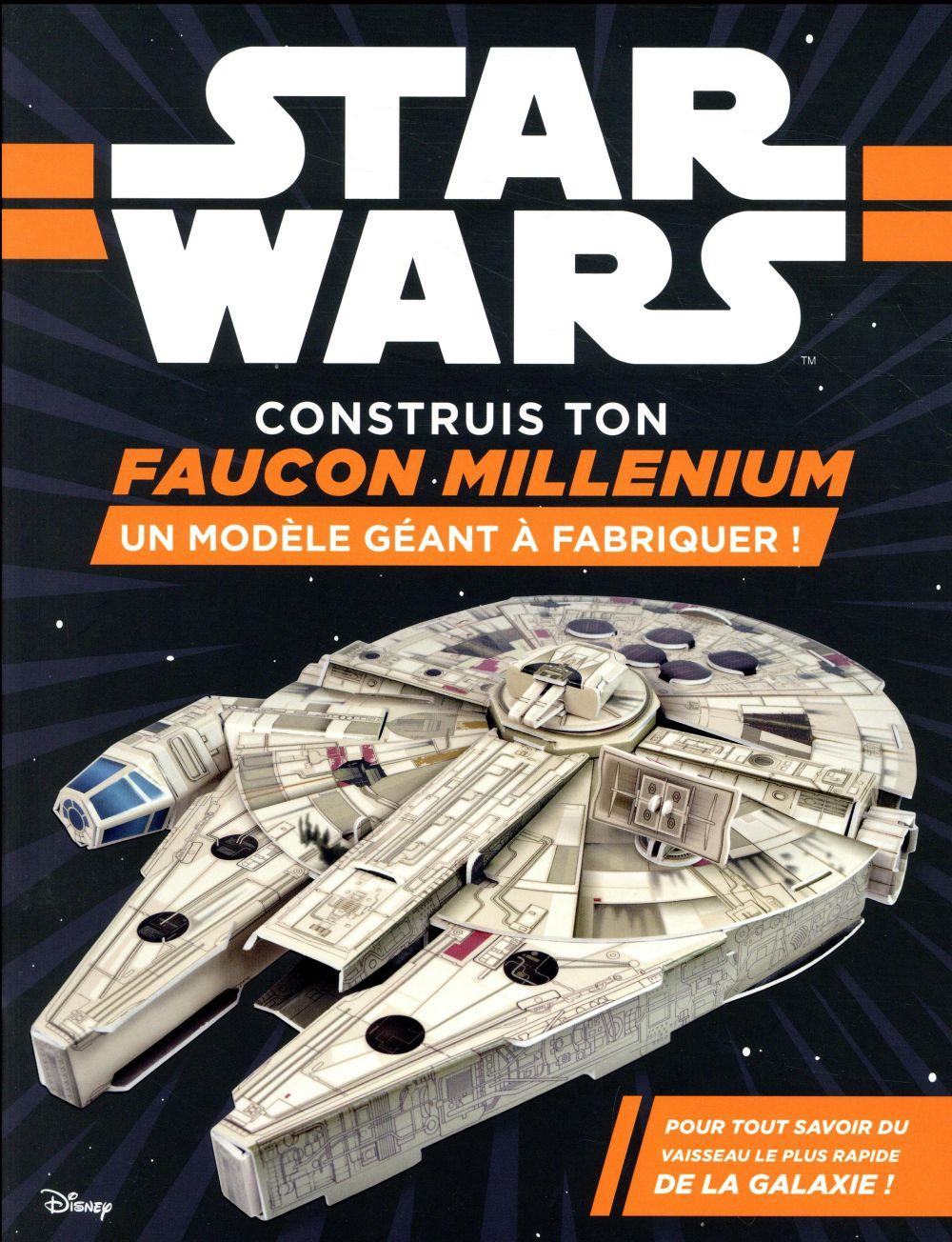 Star Wars ; construis ton faucon millenium  - Collectif