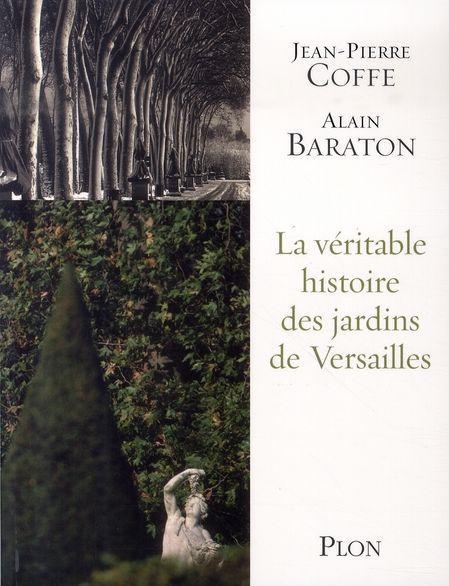 La v ritable histoire des jardins de versailles coffe jean - Le jardin de versailles histoire des arts ...