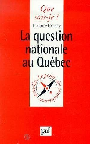 Iad - la question nationale au quebec qsj 3313  - Françoise Epinette  - Epinette F.