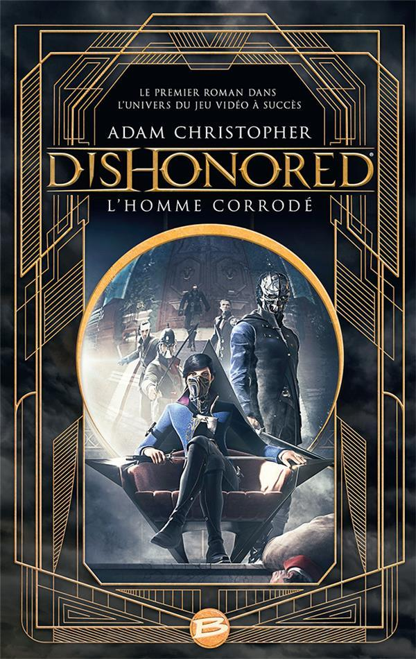 Dishonored ; l'homme corrodé  - Adam Christopher