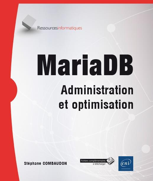 MariaDB ; administration et optimisation  - Stephane Combaudon