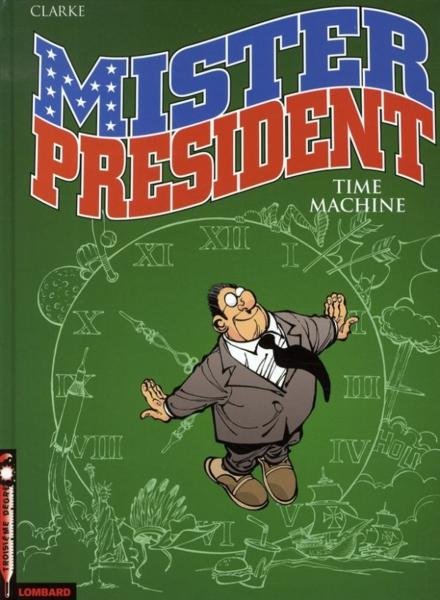 Vente  Mister president t.3 ; time machine  - Clarke Bill  - Clarke