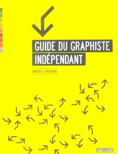 Vente  Guide Du Graphiste Independant  - Capochichi