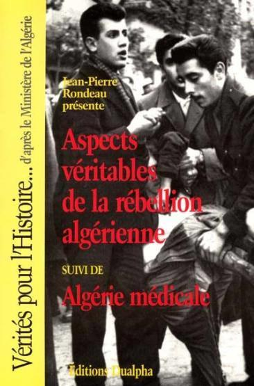Aspects veritables de la rebellion algerienne  - J-P Rondeau  - Rondeau J-P