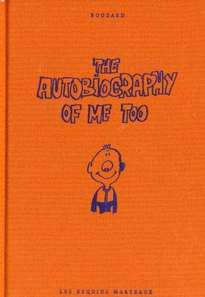 The autobiography of me too  - Guillaume Bouzard