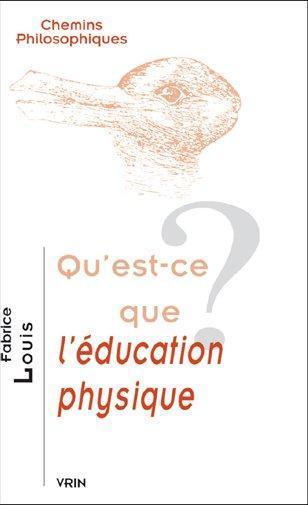 Livre - Qu'est-ce que l'éducation physique? - Louis, Fabrice