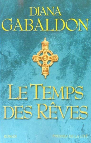 Diana Gabaldon - Le Temps des rêves