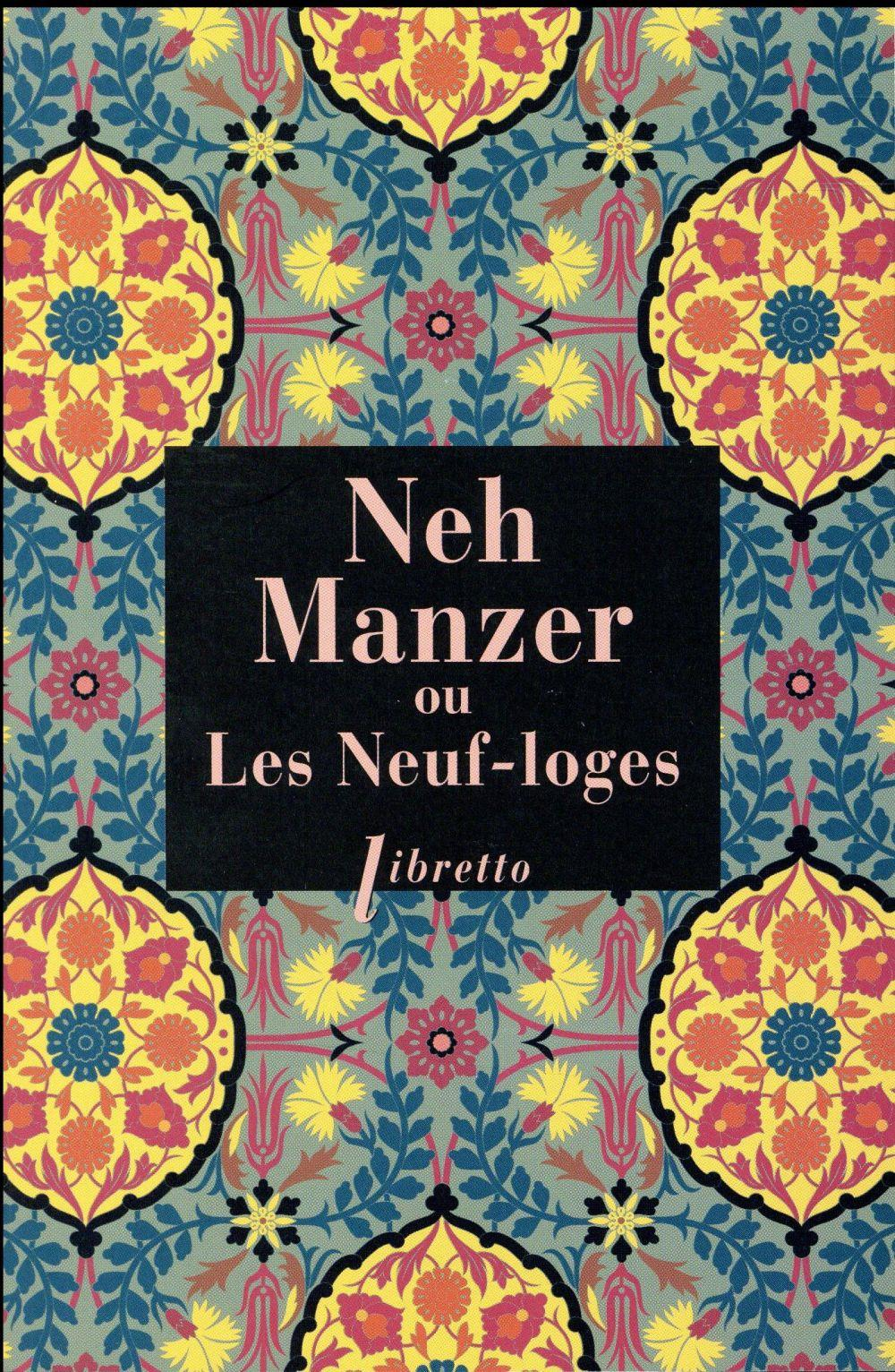 Neh Manzer ou les neuf loges  - Anonyme