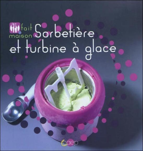 Sorbeti re et turbine glace flore veroust livre france loisirs - Sorbetiere turbine a glace ...