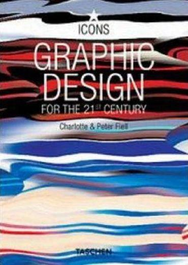 Graphic design for the 21st century  - Charlotte Fiell
