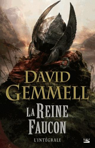 La Reine Faucon ; Integrale  - David Gemmell