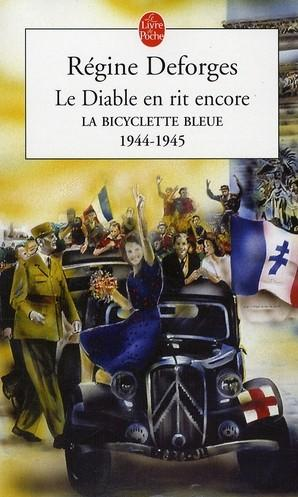 LA BICYLETTE BLEUE (Tome 3) LE DIABLE EN RIT ENCORE de Regine Deforges 4864_2655569