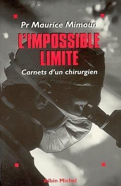 L'impossible limite ; carnets d'un chirurgien  - Maurice Mimoun