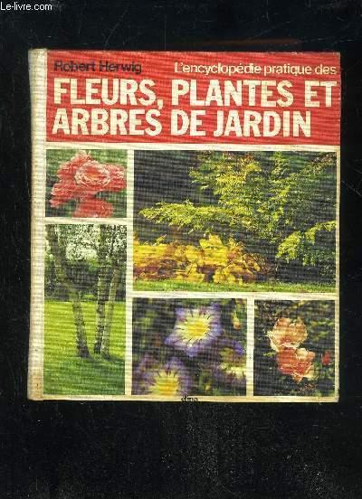 Livre l 39 encyclopedie pratique des fleurs plantes et for Jardin l encyclopedie