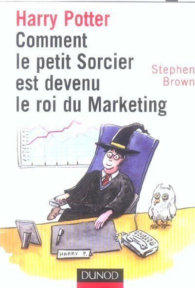 Harry Potter ; comment le petit sorcier est devenu le roi du marketing  - Brown