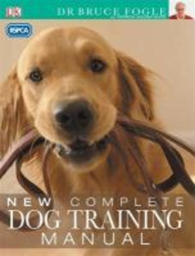 Rspca New Complete Dog Training Manual  - Bruce Fogle
