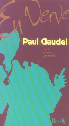 Paul Claudel (2e édition)  - Paul Claudel