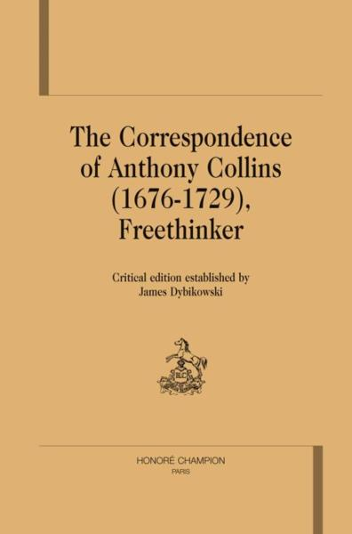 The correspondance of Anthony Collins (1676-1729), freethinker  - Anthony Collins