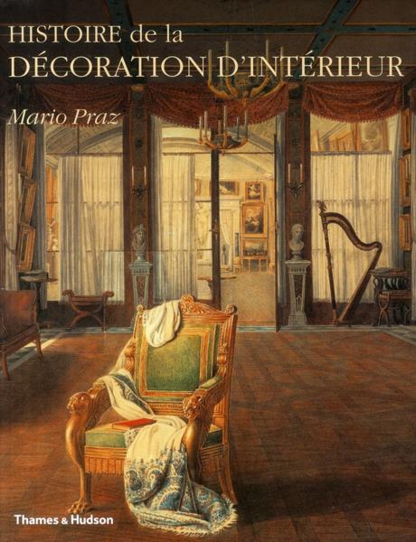 Livre histoire de la decoration d 39 interieur mario praz - Livre decoration interieur ...