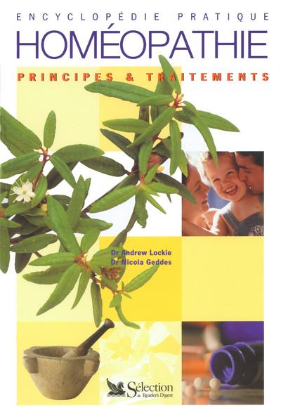 Encyclopedie Pratique De L'Homeopathie  Principes & Traitements  - Lockie Andrew
