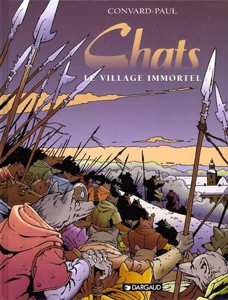 CHATS T.4 ; LE VILLAGE IMMORTEL  - Didier Convard