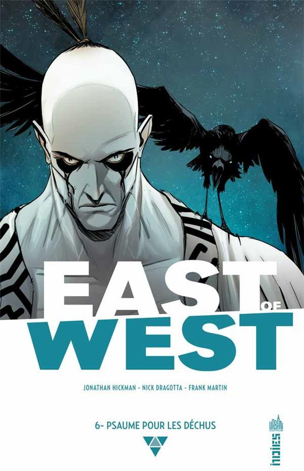 East Of West T.6 ; Psaume Pour Les Déchus  - Jonathan Hickman  - Nick Dragotta
