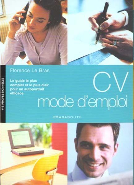 livre - le cv mode d u0026 39 emploi - florence le bras - acheter occasion  01  2001