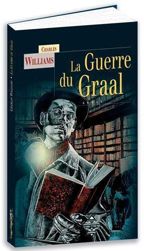 La guerre du graal  - Charles Walter Stansby Williams